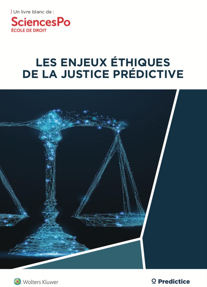 livre blanc sur les enjeux éthiques de la justice prédictive par sciences po